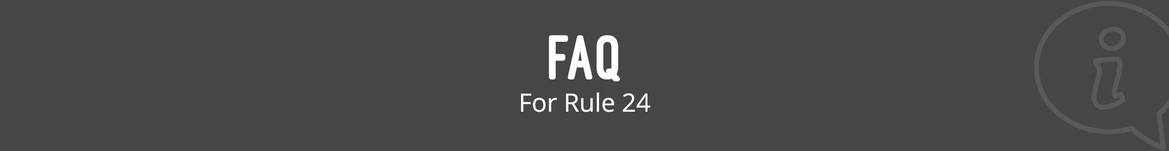 FAQs for Rule 24