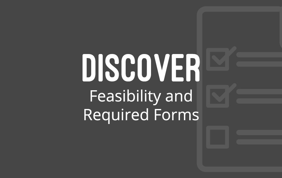 Discover Feasibility and Required Forms