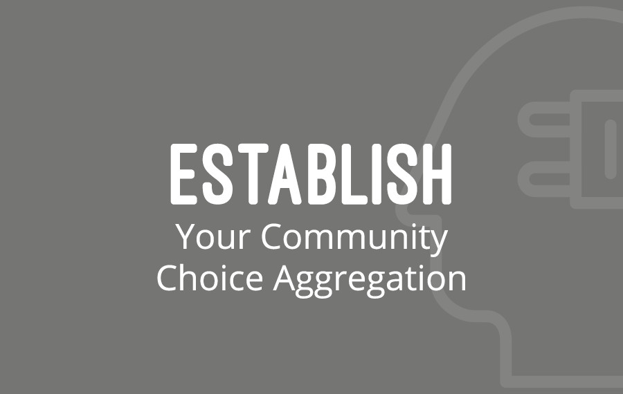 Establish Your Community Choice Aggregation